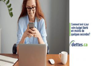 Comment tenir à jour votre budget liberté en moins de quelques secondes? par dettes.ca