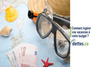 Comment intégrer vos vacances à votre budget? par www.dettes.ca