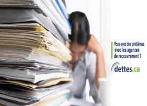 Vous avez des problèmes avec les agences de recouvrement? par www.dettes.ca
