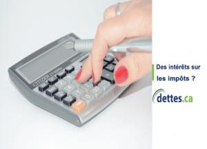 Des intérêts sur les impôts? par www.dettes.ca