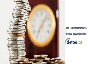 Les 7 habitudes financières propices au surendettement par www.dettes.ca