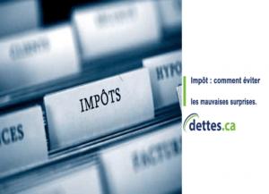 Impôt : Comment éviter les mauvaises surprises? par dettes.ca