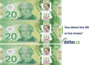 Vous désirez faire 20$ en trois minutes? par dettes.ca