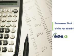 Remboursement d'impôt : qu'en ferez-vous cette année? par dettes.ca