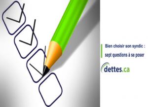 Bien choisir son Syndic: sept questions à se poser par www.dettes.ca