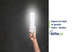 Exigence d'un dépôt en garantie Hydro-Québec par dettes.ca