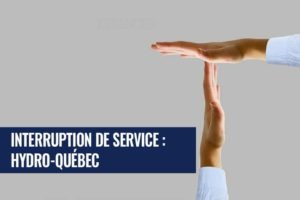 interruption de service avec Hydro-Quebec