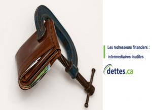 Les redresseurs financiers : intermédiaires inutiles par dettes.ca
