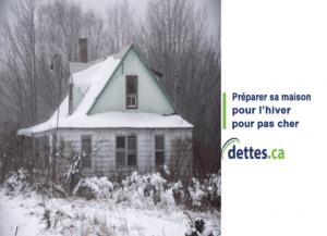 Préparer sa maison pour l'hiver pour pas cher par www.dettes.ca