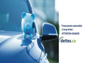 Financement automobile à long terme : ATTENTION DANGER par dettes.ca