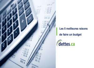 Les 5 meilleures raisons de faire un budget par www.dettes.ca
