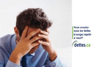 Vous croulez sous les dettes et songez repartir à neuf ? par dettes.ca