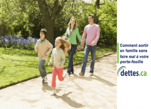 Comment sortir en famille sans faire mal à votre porte-feuille par dettes.ca