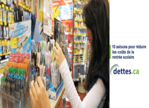 10 astuces pour réduire les coûts de la rentrée scolaire par www.dettes.ca