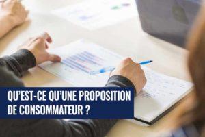 Qu'est-ce qu'une proposition de consommateur?