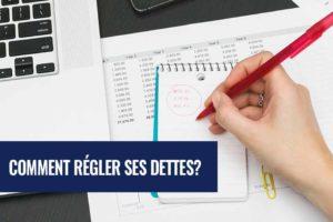 Comment régler ses dettes ?
