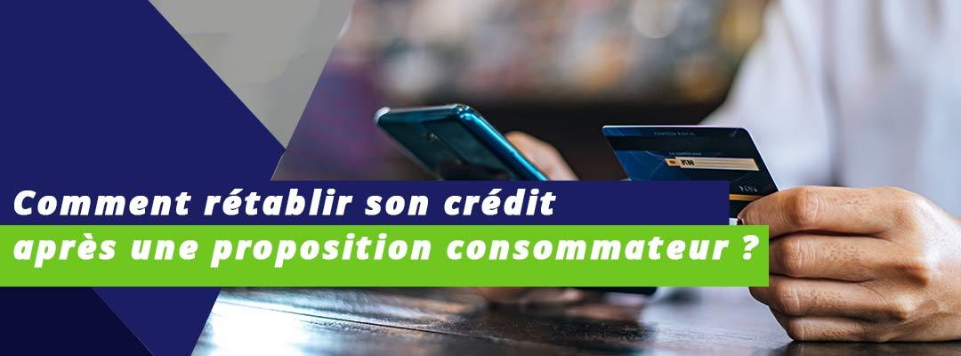 Comment rétablir son crédit après une proposition de consommateur