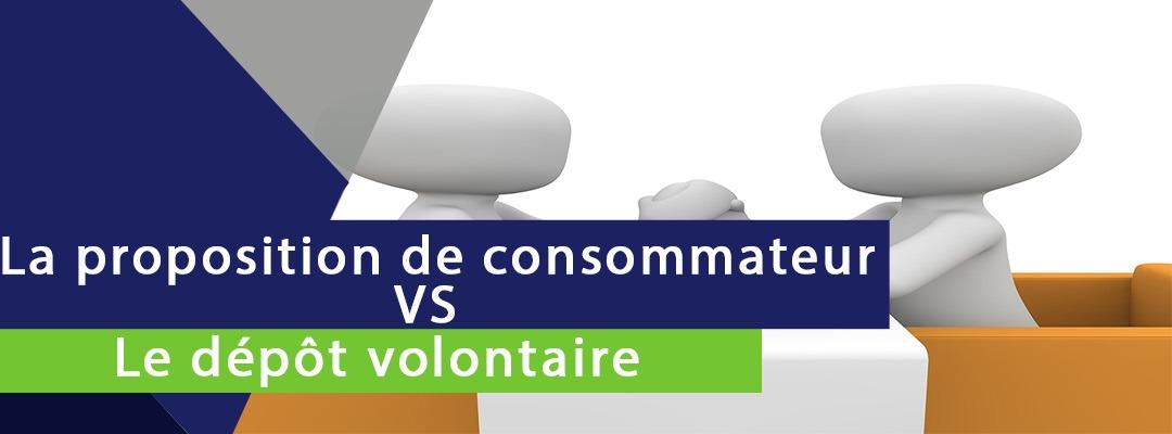 bannière sur laquelle est écrit proposition de consommateur vs dépôt volontaire