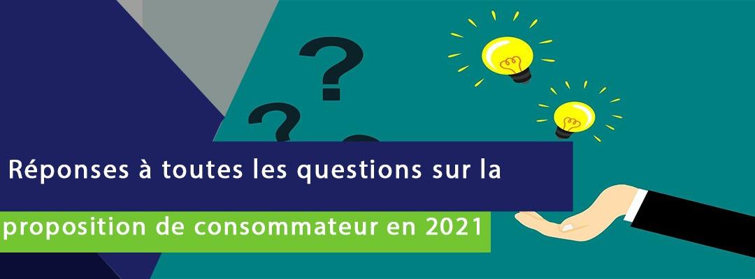bannière sur laquelle est écrite les réponses à toutes les questions sur la proposition de consommateur