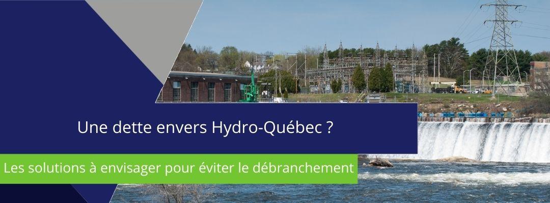 """bannière sur laquelle est écrit :"""" une dette envers Hydro-Québec ? les solutions à envisager pour éviter le débranchement"""""""