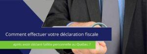 """bannière sur laquelle est écrit : """" comment effectuer votre déclarations fiscale après avoir déclaré faillite personnelle au Québec ?"""""""