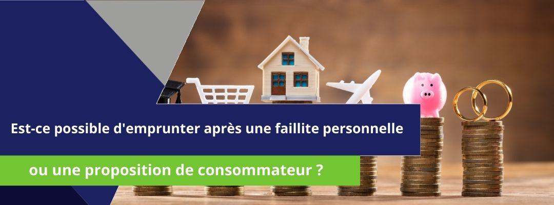 """bannière sur laquelle est écrit """"est-ce possible d'obtenir un emprunt après une faillite personnelle ou une proposition de consommateur"""""""