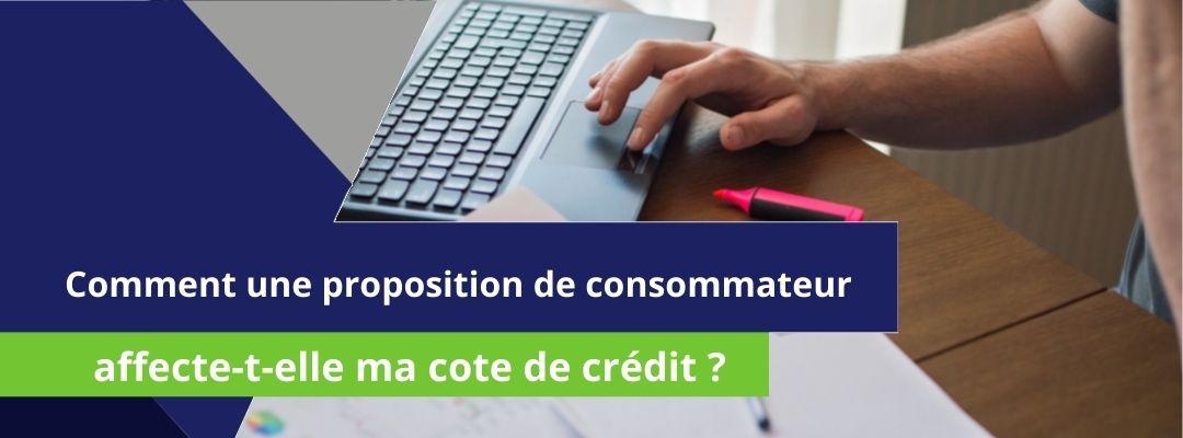 """bannièrre sur laquelle est écrit : """"comment la proposition de consommateur affecte-t-elle ma cote de crédit ?"""""""