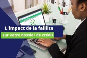 photo cadre sur laquelle est écrit : l'impact de la faillite sur votre dossier de crédit